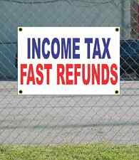 2x3 INCOME TAX FAST REFUNDS Red White & Blue Banner Sign Discount Size & Price