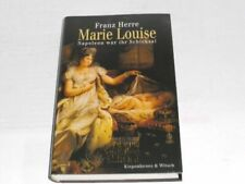 Herre, Franz: Marie Louise : Napoleon war ihr Schicksal