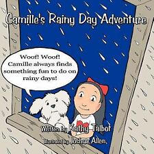 Camille's Rainy Day Adventure by Kathy Talbot (2011, Paperback)