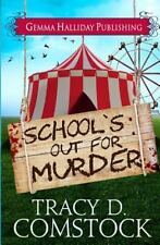 Schooled in Murder: School's Out for Murder by Tracy Comstock (2015, Paperback)