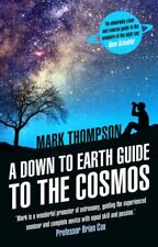 A Down to Earth Guide to the Cosmos, Thompson, Mark, New condition, Book