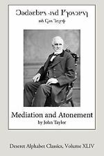 Deseret Alphabet Classics: Mediation and Atonement (Deseret Alphabet Edition)...