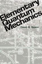 Elementary Quantum Mechanics by Physics Dept. Staff and David S. Saxon (2012,...