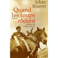 Quand les loups rodent.Johan BOURRET.France Loisirs B012