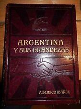 ARGENTINA Y SUS GRANDEZAS V. BLASCO IBANEZ 1910