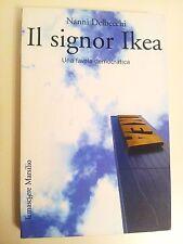 IL SIGNOR IKEA - UNA FAVOLA DEMOCRATICA - NANNI DELBECCHI - MARSILIO