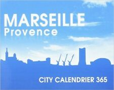 Calendrier 365 Jours Marseille Provence  - Marseille Provence : City Calendrier