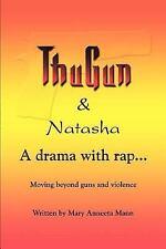 ThuGun and Natasha: A Drama With Rap