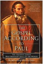 The Gospel According to Paul: The Creative Genius Who Brought Jesus to-ExLibrary