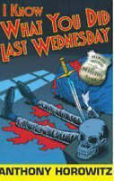 I Know What You Did Last Wednesday (Diamond Brothers) by Anthony Horowitz,  Used