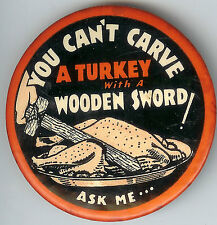 1930's VINTAGE Knife Ad Pin ~ You Can't Carve a TURKEY With A Wooden SWORD!