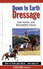 Down to Earth Dressage: How to Train Your Horse - and Enjoy it!-Bernadette Fauri