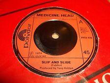 """MEDICINE HEAD """" SLIP AND SLIDE """" 7"""" SINGLE 1974 EXCELLENT"""