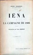 C1 NAPOLEON Houssaye IENA ET LA CAMPAGNE DE 1806 Edition de 1912