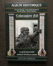 LEIBSTANDARTE SS ALBUM HISTORIQUE EDITIONS HEIMDAL WAFFEN LA GARDE D'HITLER WW2