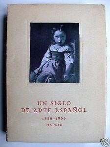UN SIGLO DE ARTE ESPAÑOL 1856-1956.