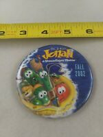 Veggie Tales Movie JONAH 2002 Promo pin button pinback *EE99