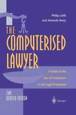The Computerised Lawyer : A Guide to the Use of Computers in the Legal...