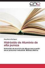 Hidroxido de Aluminio de Alta Pureza by Rodriguez Rosa Maria (2015, Paperback)