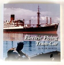 ELECTRIC FLYING TRAM-CAR Dr Igor Mortis - 1st Edition - SIGNED