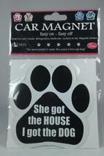 Car Paw Print Magnet 'She Got The House I Got The Dog' New In Packaging!