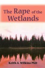 The Rape of the Wetlands
