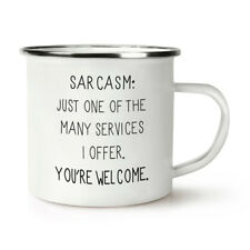 Sarcasm One Of The Many Services Retro Enamel Mug Cup - Funny Quote