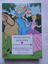 Principesse azzurre 3 -Mondadori,2005-Prima Edizione -Racconti d'amore e di...S3