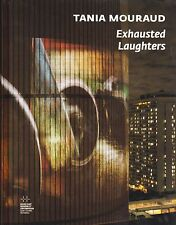 TANIA MOURAUD - EXHAUSTED LAUGHTERS -  LIVRE ART INSTALLATIONS VIDEO NEUF