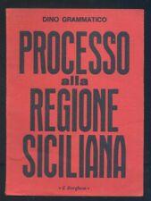 PROCESSO ALLA REGIONE SICILIANA - Dino Grammatico IL BORGHESE-409