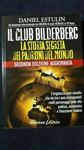Estulin: Il club Bilderberg La storia segreta dei padroni del mondo 2009