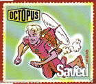 OCTOPUS - Saved (UK 4 Track CD Single Part 1)