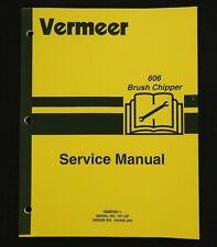 GENUINE VERMEER 606 BRUSH CHIPPER SERVICE REPAIR MANUAL VERY NICE SHAPE