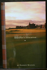 GOLF BOOK, A GOLFER'S EDUCATION, KILFARA, ST. ANDREWS, TRUE STORY