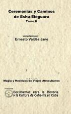 Ceremonias y Caminos de Eshu Eleguara. Tomo II (Hardback or Cased Book)