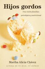 Hijos Gordos : Una Vision Familiar, Psicologica y Nutricional by Martha...