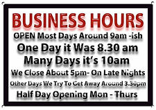 Business Hours,Funny,Gift, Humorous, Metal Sign, No.558