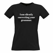 Novelty Womens TShirt I Am Silently Correcting Your Grammar Pedant Joke