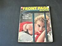 Front Page Detective- Darling, I've come to Kill You! - April 1955, Magazine.