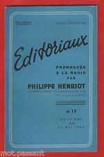 HIST. Editoriaux prononcés à la radio/ Philippe Henriot. N°13 -17 au 30 mai 1944