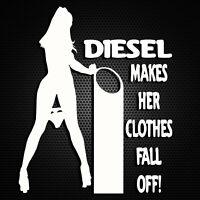 Diesel Makes Her   - Funny Car Window Windscreen Bumper Decal Vinyl Sticker