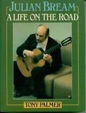 Julian Bream: A Life on the Road by Palmer, Tony Hardback Book The Fast Free