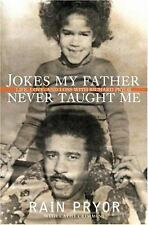 Jokes My Father Never Taught Me : Life, Love, and Loss with Richard Pryor by Ra…