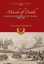 March of Death: Sir John Moore's Retreat to Corunna, 1808-1809 by Christopher...