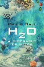 H2O: A Biography of Water, Ball, Philip, 0753810921, Very Good Book
