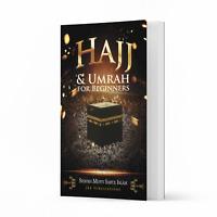 Hajj & Umrah for Beginners by Shaykh Mufti Saiful Islam