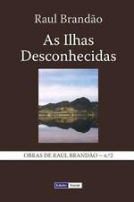 Obras de Raul Brandão: As Ilhas Desconhecidas : Notas e Paisagens by Raul...