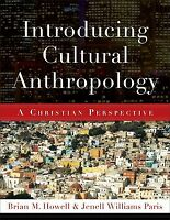 Introducing Cultural Anthropology: A Christian Perspective .. NEW