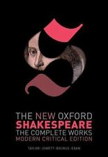 New Oxford Shakespeare Ser.: The New Oxford Shakespeare: Modern Critical Edition : The Complete Works by William Shakespeare (2016, Hardcover)