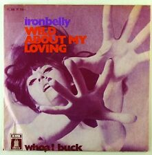 """7"""" Single - Ironbelly - Wild About My Loving - S2171 - washed & cleaned"""